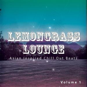 Lemongrass Lounge, Vol. 1 (Asian Inspired Chill out Beats)