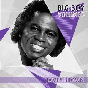 Big Boy James Brown, Vol. 6