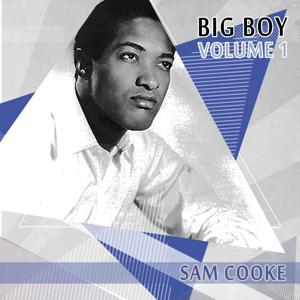 Big Boy Sam Cooke, Vol. 1