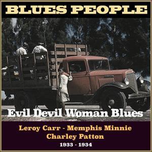 Evil Devil Woman Blues (Blues People 1933 - 1934)