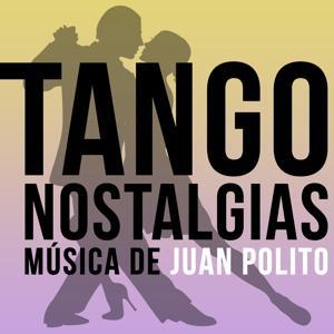 Tango Nostalgias (Música de Juan Polito)