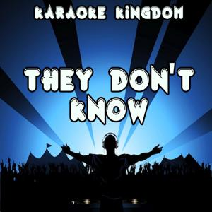 They Don't Know (Karaoke Version) (Originally Performed By Disciples)
