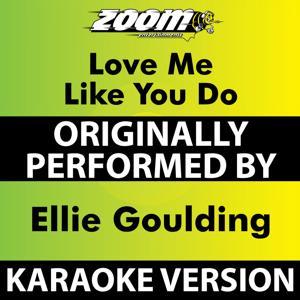 Love Me like You Do (Karaoke Version) [Originally Performed By Ellie Goulding]