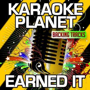 Earned It (Karaoke Version) (Originally Performed By The Weeknd)