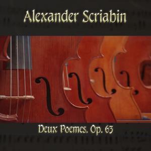 Alexander Scriabin: Deux Poemes, Op. 63