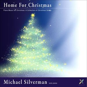 Home for Christmas: Piano Music for Christmas a Collection of Christmas Songs