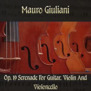 Mauro Giulani: Op. 19 Serenade for guitar, violin and violoncello