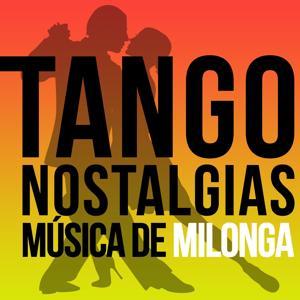 Tango Nostalgias (Música de Milonga)