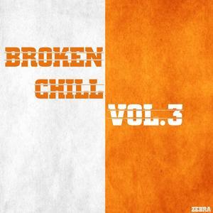 Broken Chill, Vol. 3