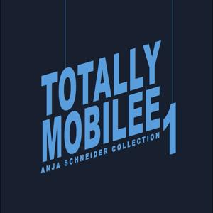 Totally Mobilee - Anja Schneider Collection, Vol. 1