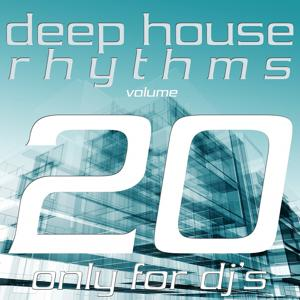 Deep House Rhythms, Vol. 20 (Only for DJ's)