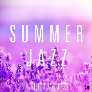Summer Jazz - 50 Chilled Jazz Pieces