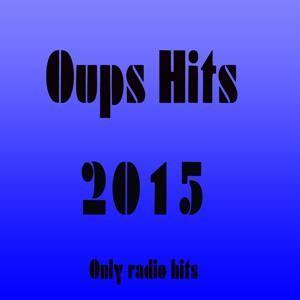 Oups Hits 2015 (Only Radio Hits)