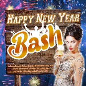 Happy New Year Bash - Die besten Deutscher Schlager Discofox Hits zum Jahres Closing 2014 –