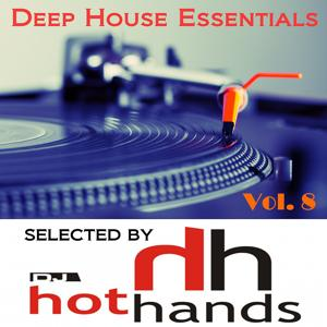 Deep House Essentials, Vol. 8 (Selected by DJ Hot Hands)