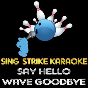 Say Hello Wave Goodbye (Karaoke Version) (Originally Performed By Soft Cell)
