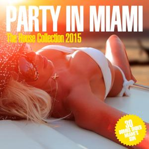 Party in Miami - The House Collection 2015