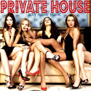 Private House (Sexy House Music)