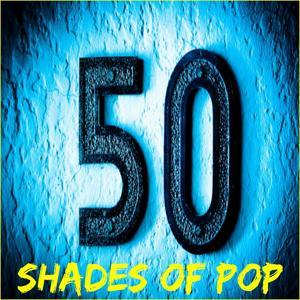 50 Shades of Pop