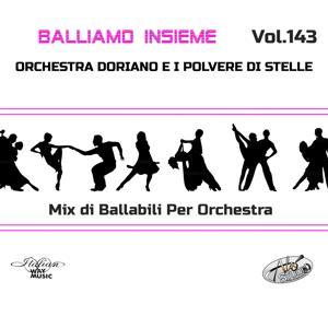 Balliamo insieme, Vol. 143 (Mix di ballabili per orchestra)