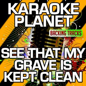 See That My Grave Is Kept Clean (Karaoke Version) (Originally Performed By B.B. King)