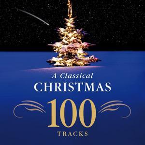 A Classical Christmas - 100 Tracks