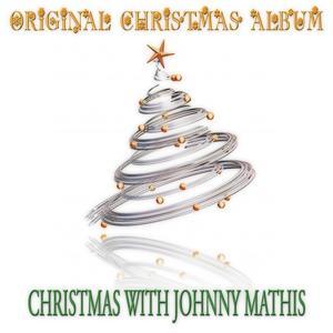 Christmas with Johnny Mathis (Original Christmas Album)
