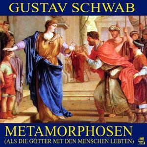 Metamorphosen (Als die Götter mit den Menschen lebten)