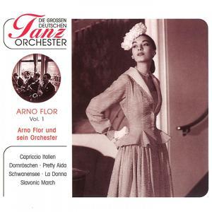 Die großen Deutschen Tanzorchester - Arno Flor, Vol. 1