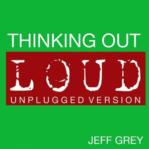 Thinking out Loud (Unplugged Version)