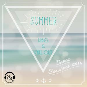 Summer Vibes & Chill Out: Dance Sessions 2014