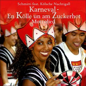 Karneval - En Kölle un am Zuckerhot - Mottolied