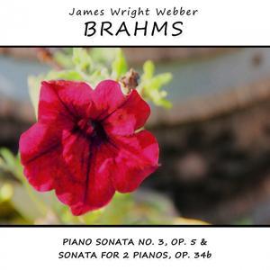 Brahms: Piano Sonata No. 3, Op. 5 & Sonata for 2 Pianos, Op. 34b