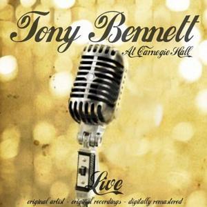 Tony Bennett at Carnegie Hall Live