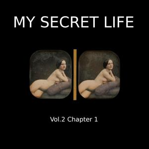 My Secret Life, Vol. 2 Chapter 1