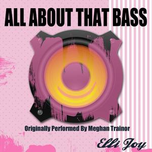 All About That Bass (Originally Performed by Meghan Trainor)