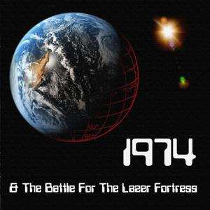 1974 & the Battle for the Lazer Fortress
