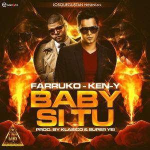 Baby Si Tu (feat. Farruko & Ken-Y)