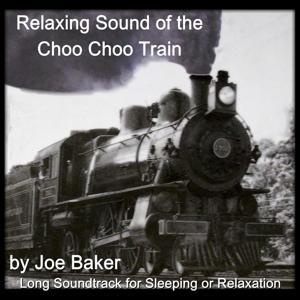 The Relaxing Sound of the Choo Choo Train