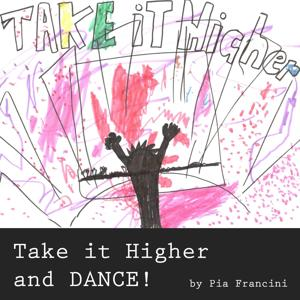 Take It Higher and Dance