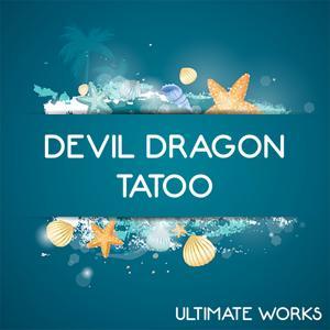 Devil Dragon Tatoo Ultimate Works