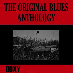 The Original Blues Anthology (Doxy Collection, Remastered)