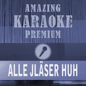 Alle Jläser huh (Premium Karaoke Version)