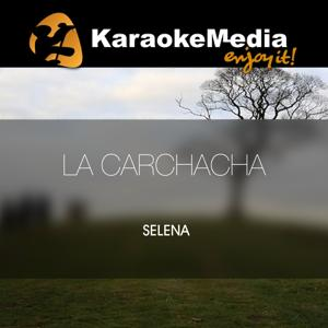 La Carchacha(Karaoke Version) [In The Style Of Selena]