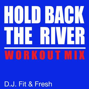 Hold Back the River (Workout Mix)