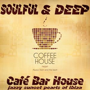 Soulful & Deep Café Bar House (Jazzy Sunset Pearls of Ibiza, Coffee House)