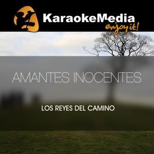 Amantes Inocentes(Karaoke Version) [In The Style Of Los Reyes Del Camino]