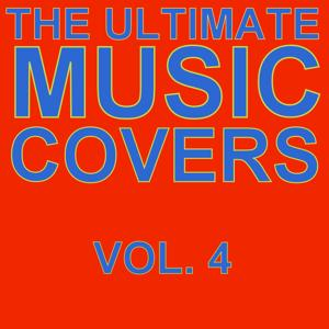 The Ultimate Music Covers, Vol. 4
