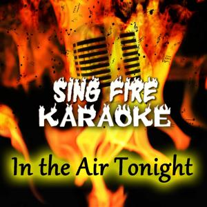 In the Air Tonight (Karaoke Version) (Originally Performed By Phil Collins)