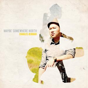 Maybe Somewhere North